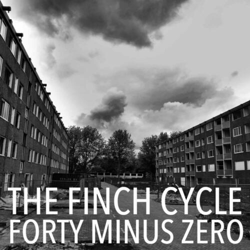 Forty Minus Zero by The Finch Cycle